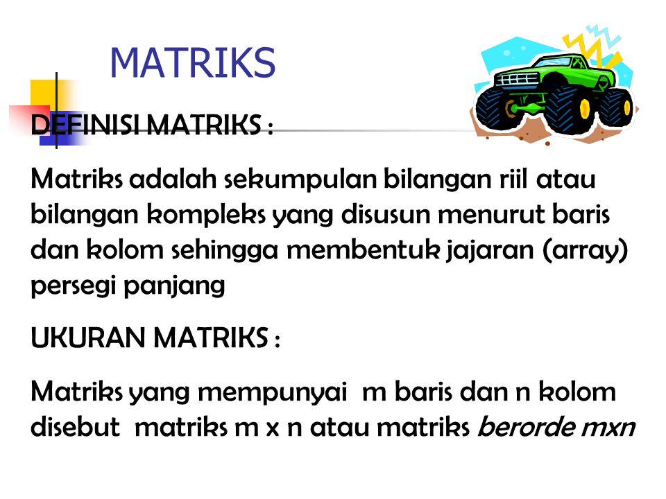 MATRIKS DEFINISI MATRIKS :