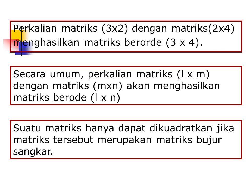 Perkalian matriks (3x2) dengan matriks(2x4)
