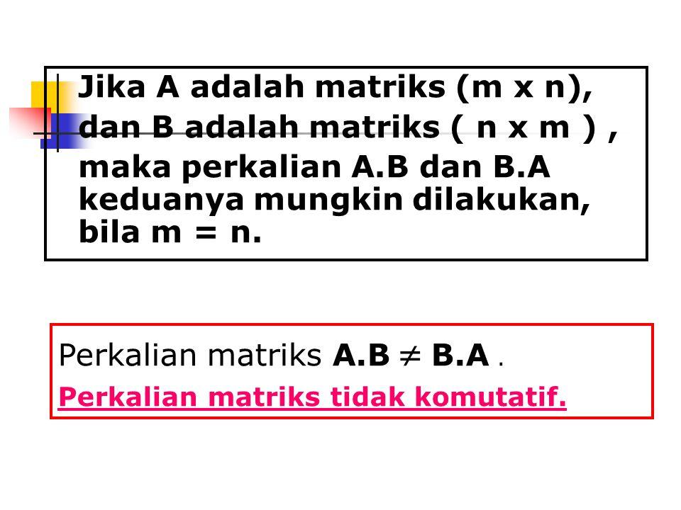 dan B adalah matriks ( n x m ) ,