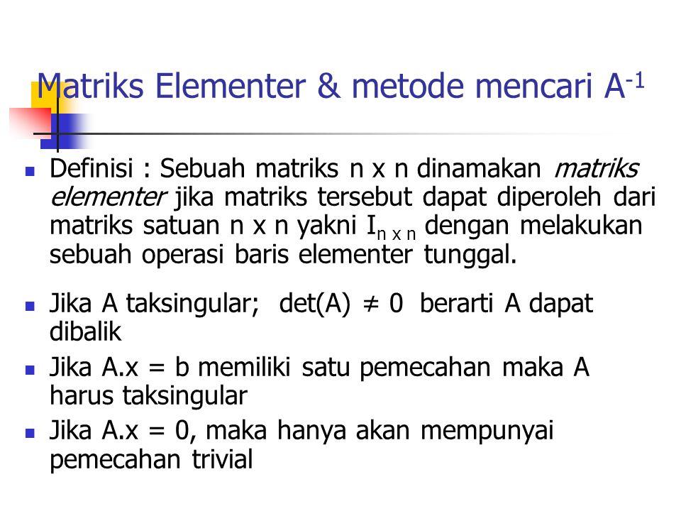 Matriks Elementer & metode mencari A-1