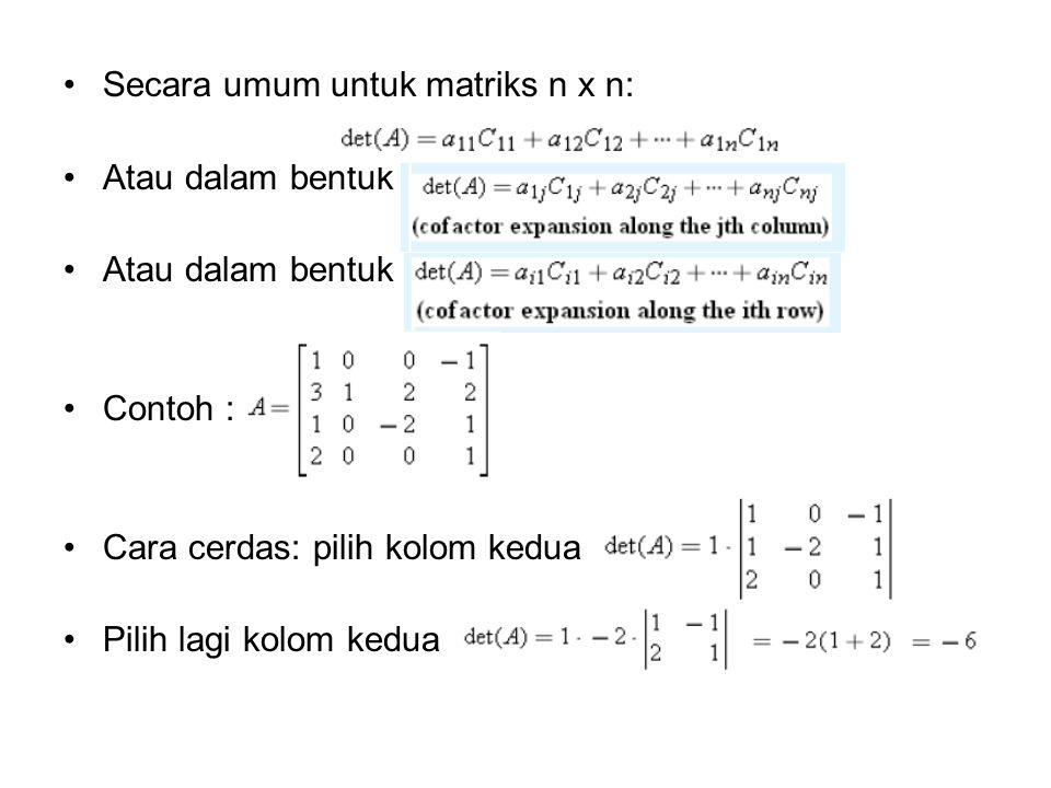 Secara umum untuk matriks n x n: