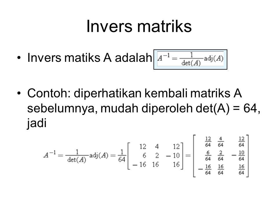 Invers matriks Invers matiks A adalah