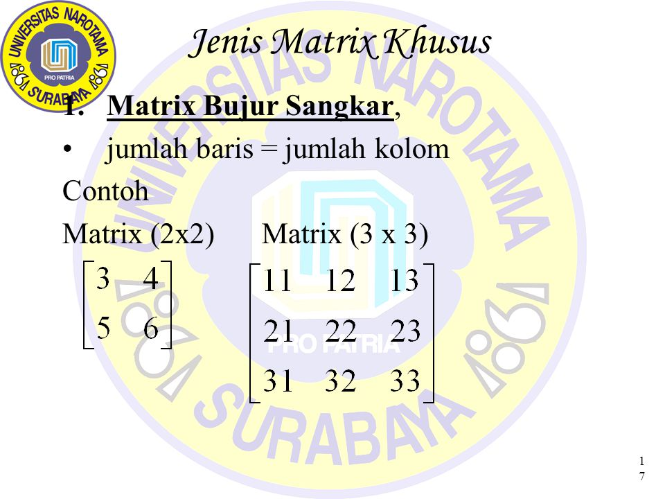 Jenis Matrix Khusus Matrix Bujur Sangkar, jumlah baris = jumlah kolom