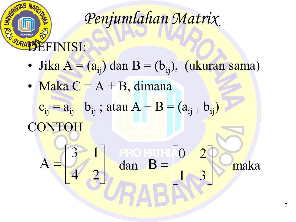 Penjumlahan Matrix DEFINISI: