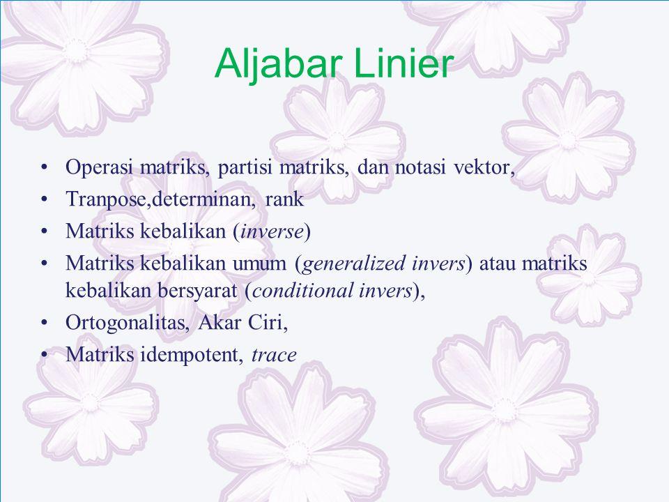 Aljabar Linier Operasi matriks, partisi matriks, dan notasi vektor,