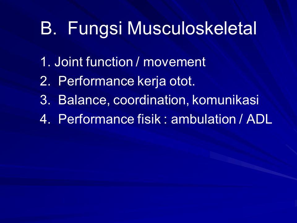 B. Fungsi Musculoskeletal