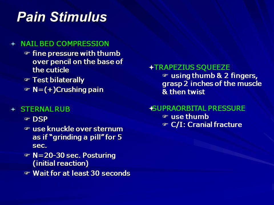 Pain Stimulus NAIL BED COMPRESSION