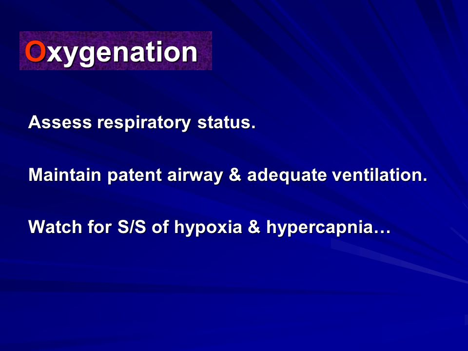 Oxygenation Assess respiratory status.