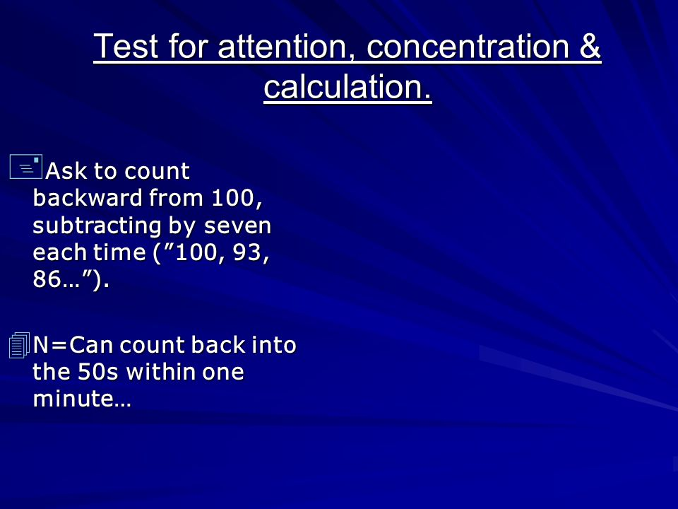 Test for attention, concentration & calculation.