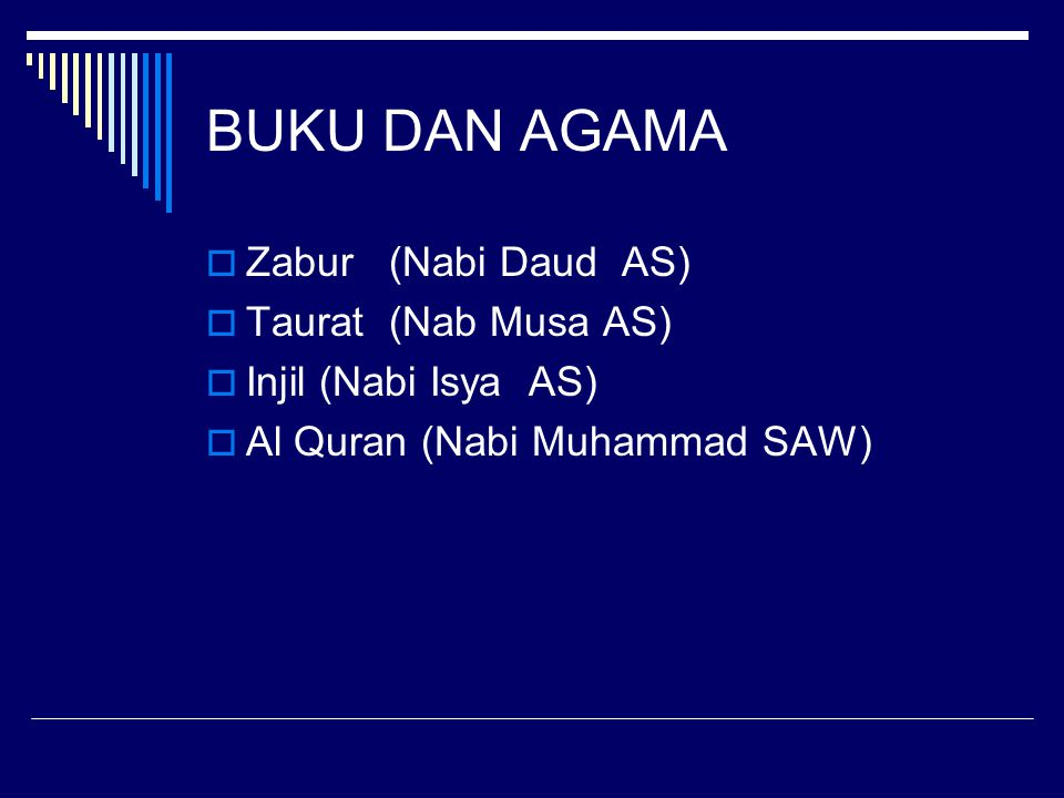 BUKU DAN AGAMA Zabur (Nabi Daud AS) Taurat (Nab Musa AS)