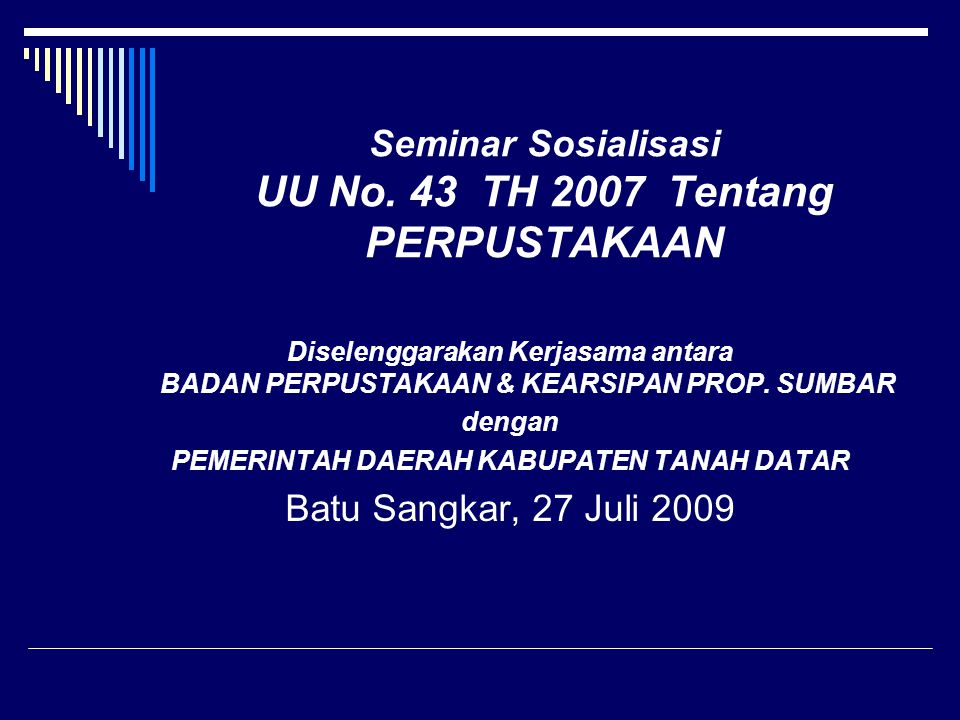 Seminar Sosialisasi UU No. 43 TH 2007 Tentang PERPUSTAKAAN
