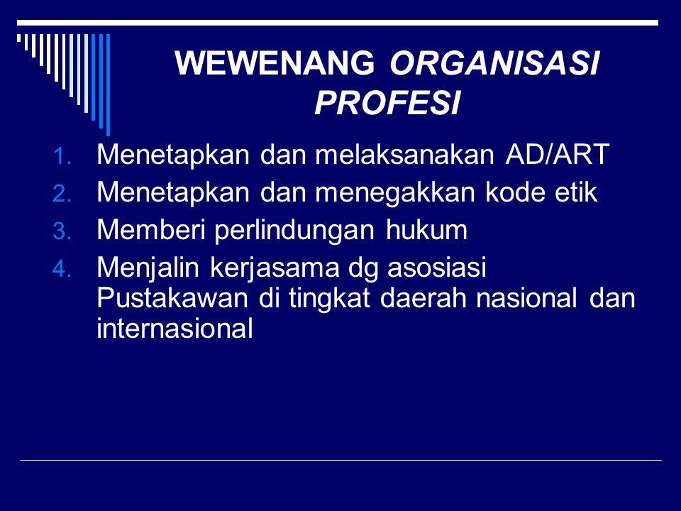 WEWENANG ORGANISASI PROFESI
