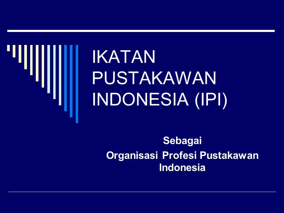 IKATAN PUSTAKAWAN INDONESIA (IPI)