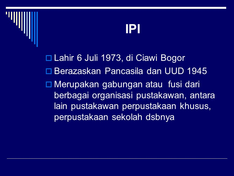 IPI Lahir 6 Juli 1973, di Ciawi Bogor