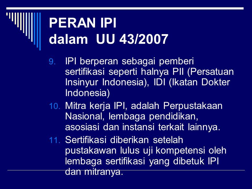 PERAN IPI dalam UU 43/2007