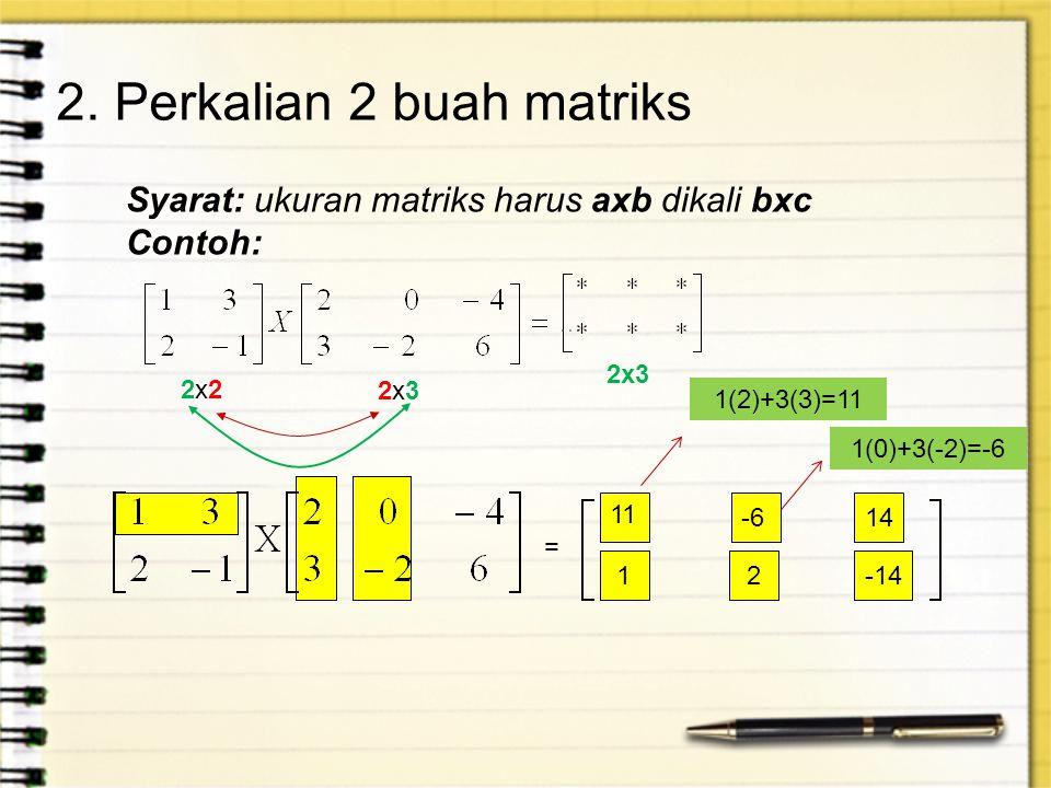 2. Perkalian 2 buah matriks