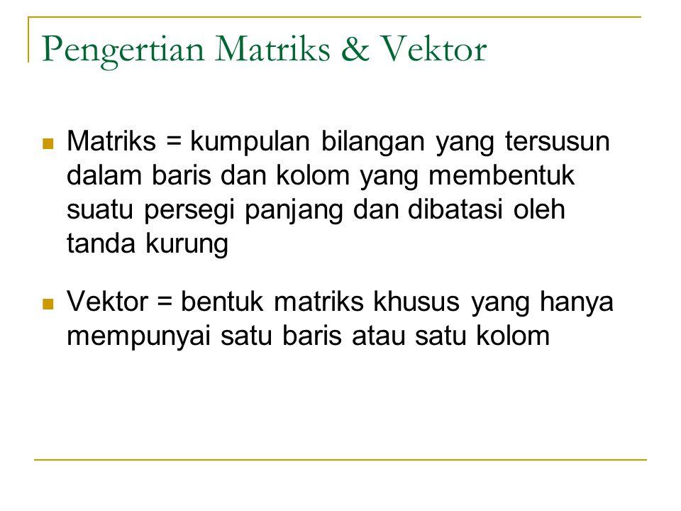 Pengertian Matriks & Vektor