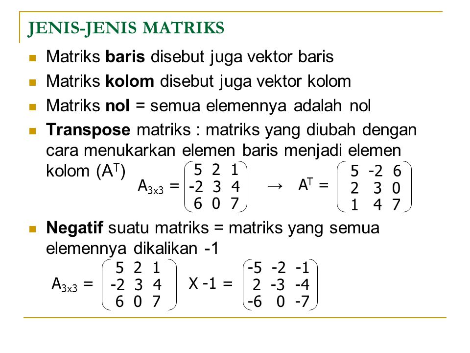 JENIS-JENIS MATRIKS Matriks baris disebut juga vektor baris