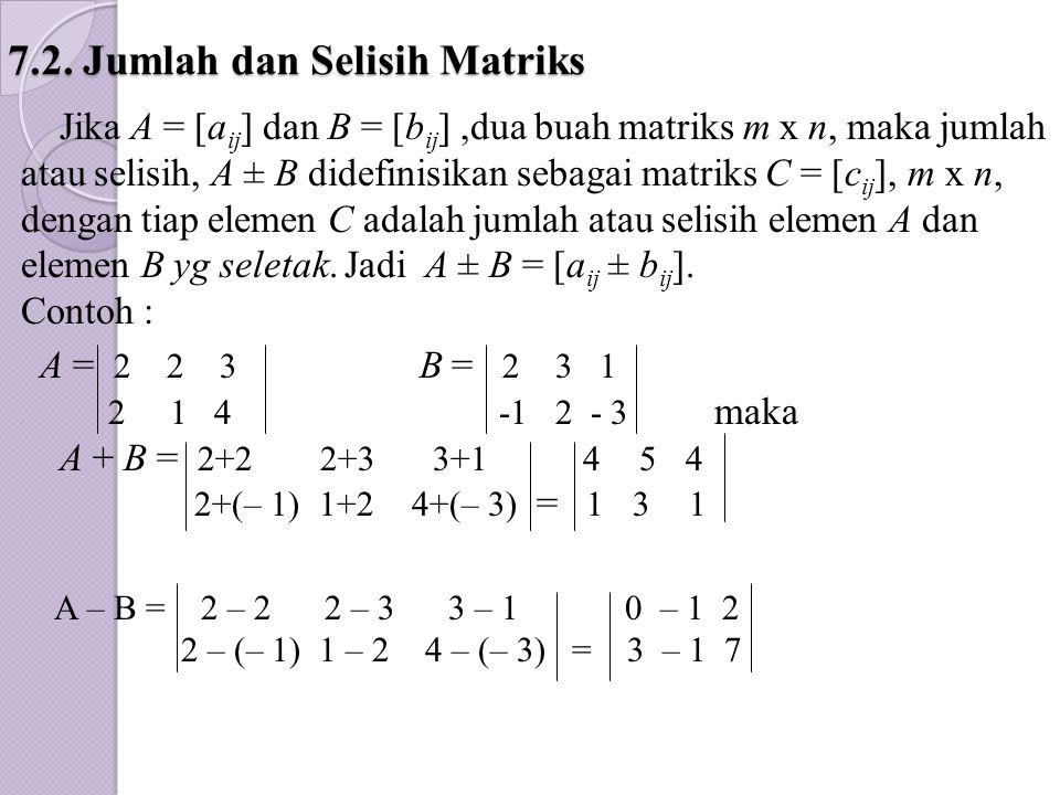 7.2. Jumlah dan Selisih Matriks
