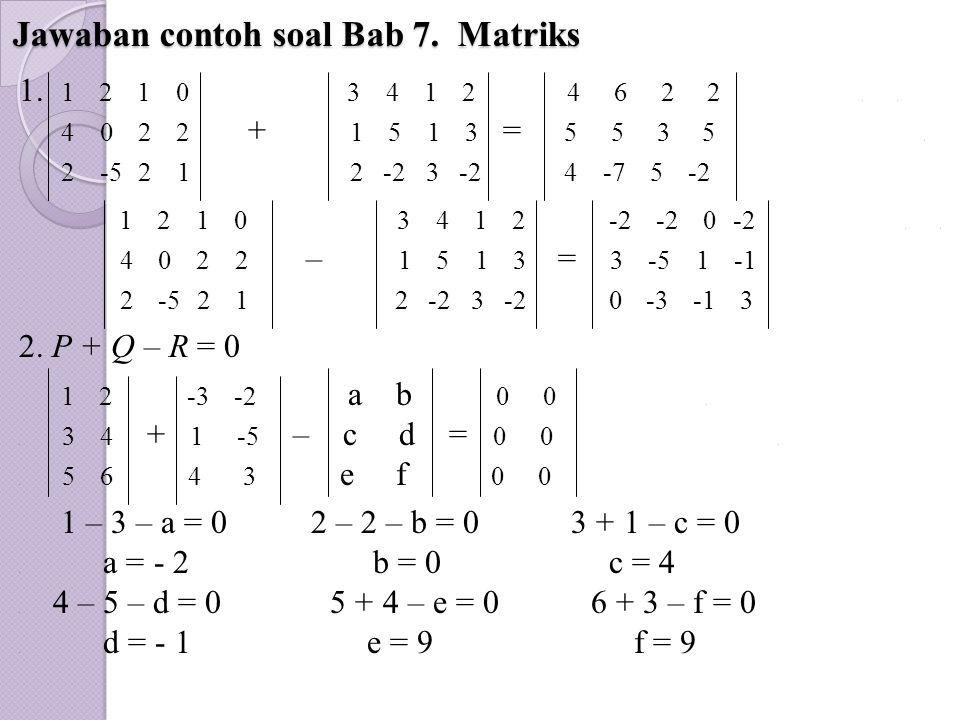 Jawaban contoh soal Bab 7. Matriks