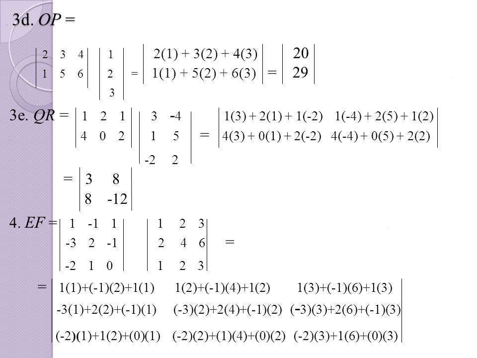 (-2)(1)+1(2)+(0)(1) (-2)(2)+(1)(4)+(0)(2) (-2)(3)+1(6)+(0)(3)