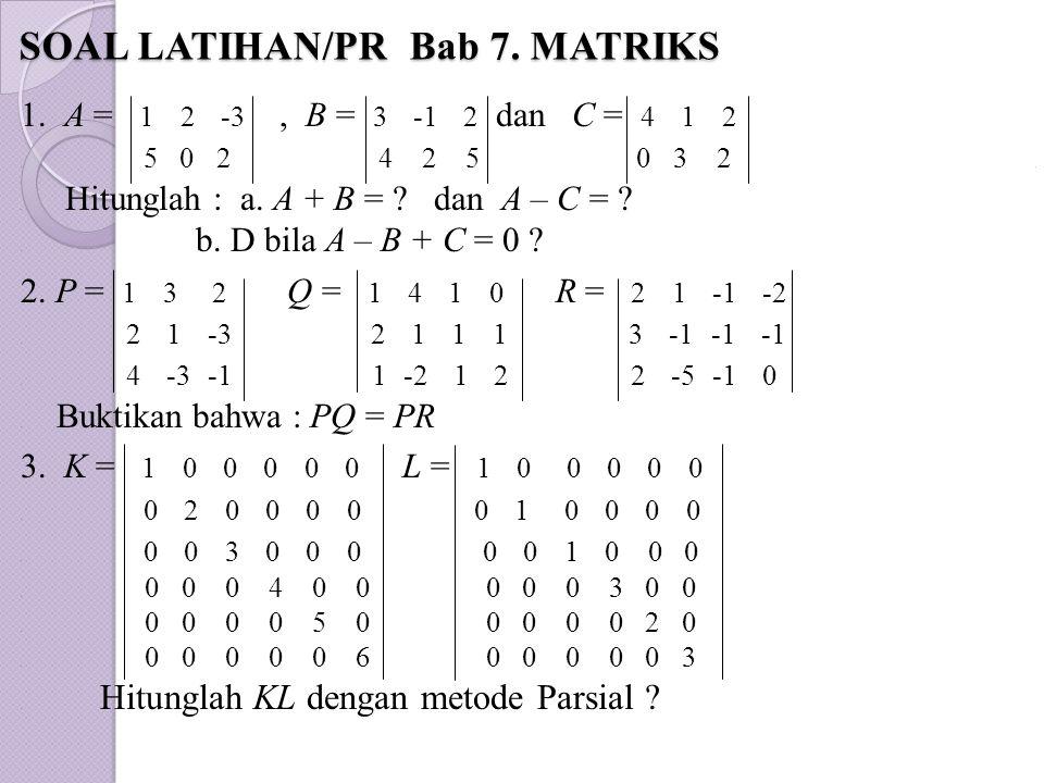 SOAL LATIHAN/PR Bab 7. MATRIKS