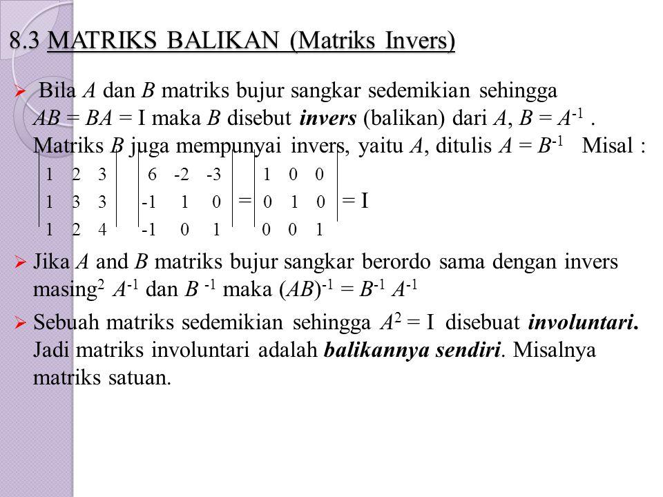 8.3 MATRIKS BALIKAN (Matriks Invers)