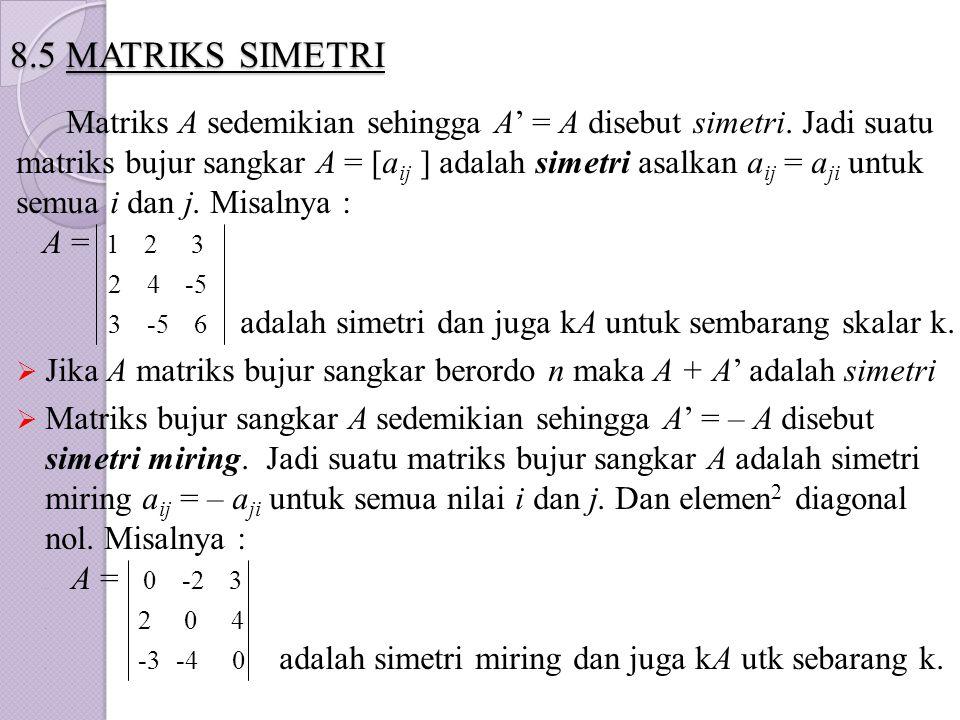 8.5 MATRIKS SIMETRI