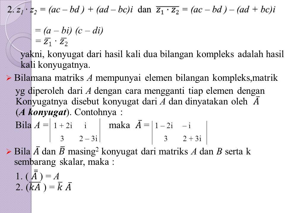 Bilamana matriks A mempunyai elemen bilangan kompleks,matrik