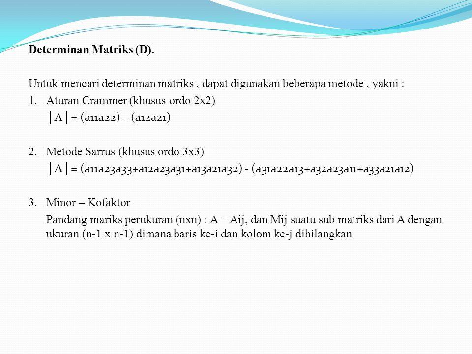 Determinan Matriks (D).