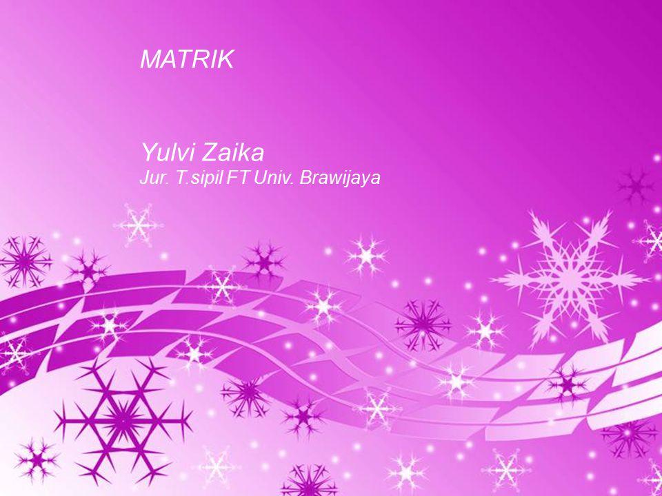 MATRIK Yulvi Zaika Jur. T.sipil FT Univ. Brawijaya