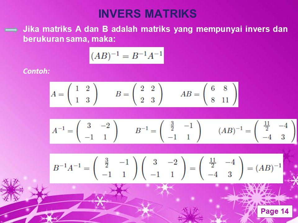 INVERS MATRIKS Jika matriks A dan B adalah matriks yang mempunyai invers dan berukuran sama, maka: Contoh: