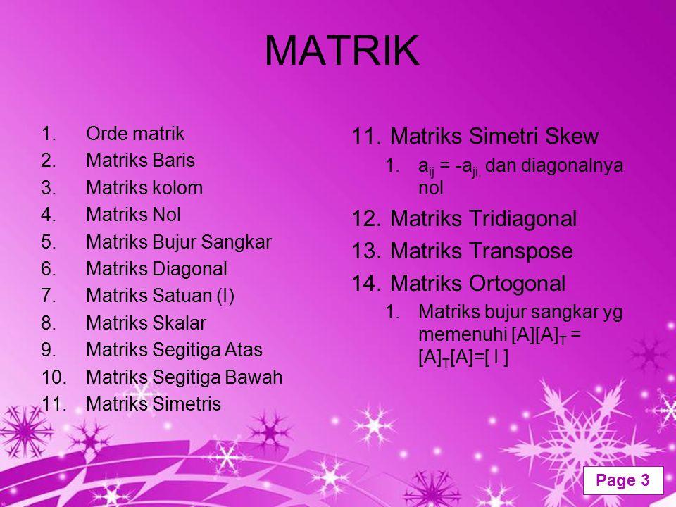 MATRIK Matriks Simetri Skew Matriks Tridiagonal Matriks Transpose