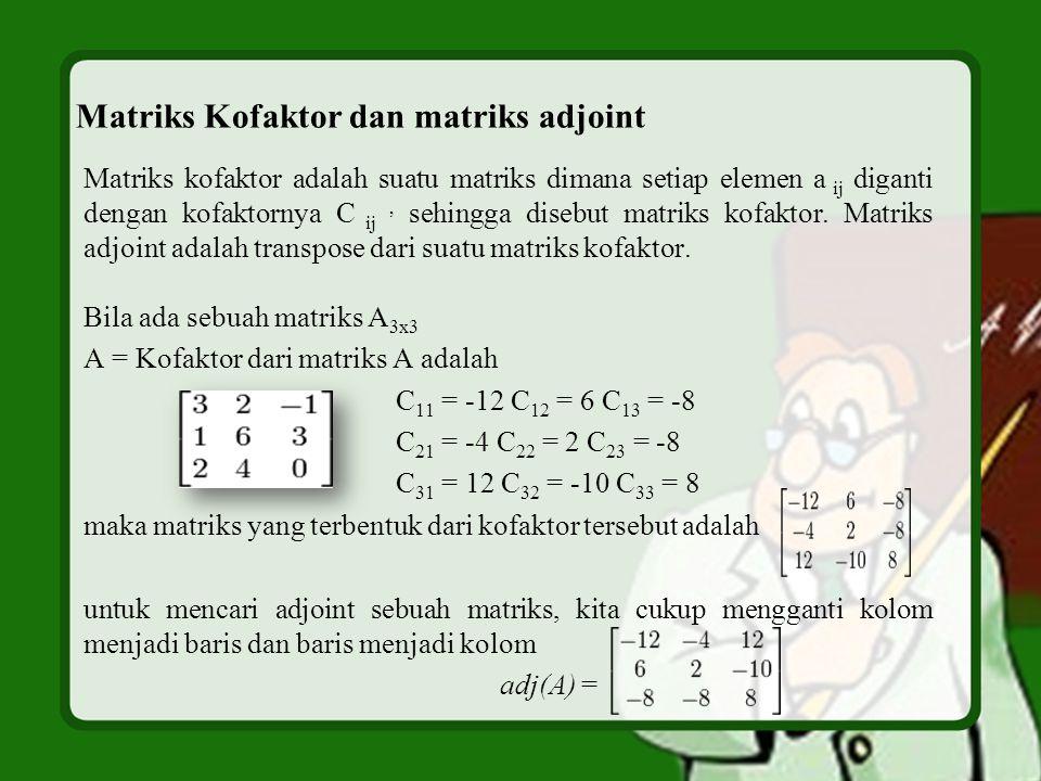 Matriks Kofaktor dan matriks adjoint