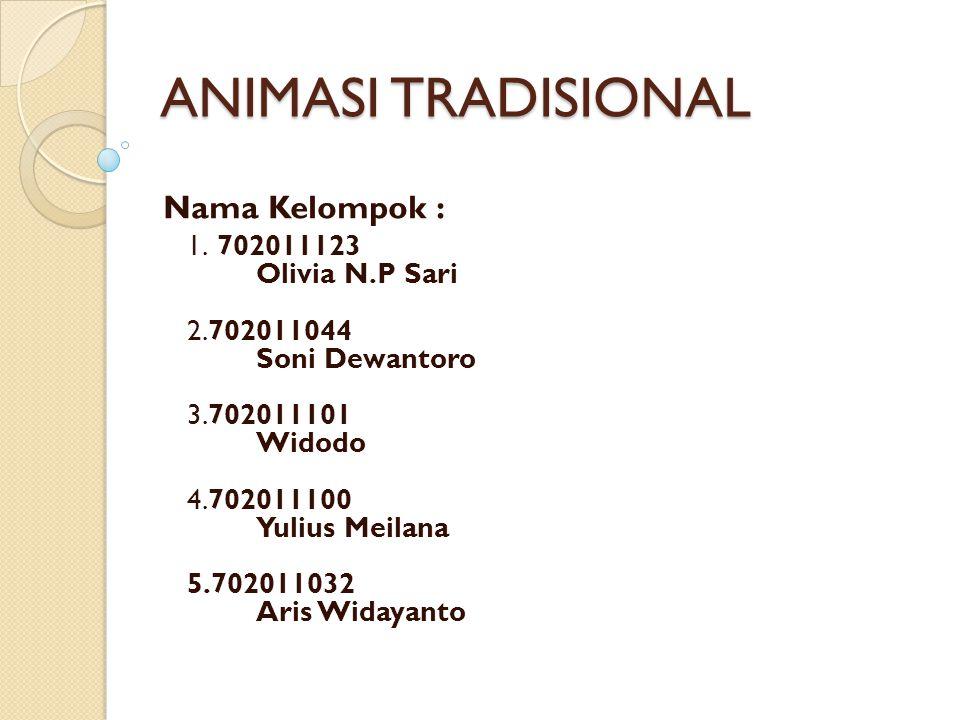 ANIMASI TRADISIONAL Nama Kelompok :