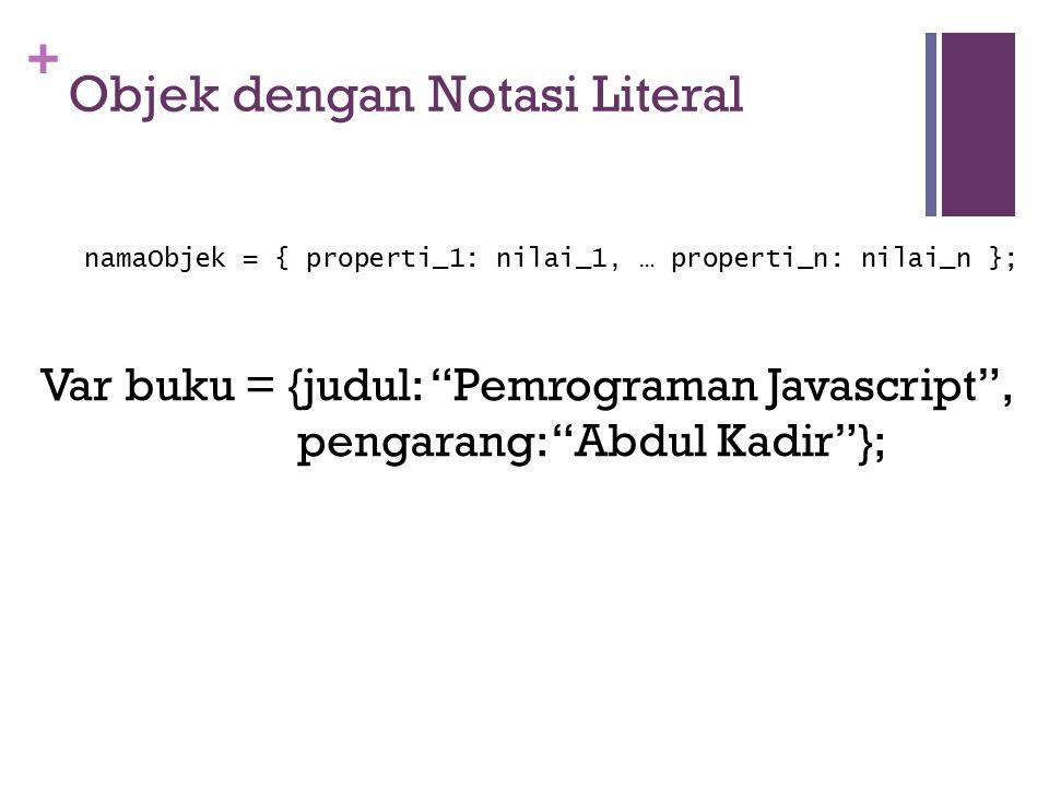 Objek dengan Notasi Literal