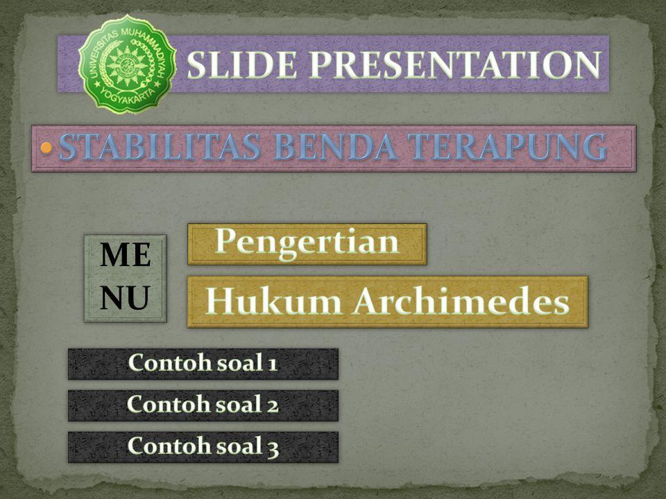 SLIDE PRESENTATION Hukum Archimedes STABILITAS BENDA TERAPUNG