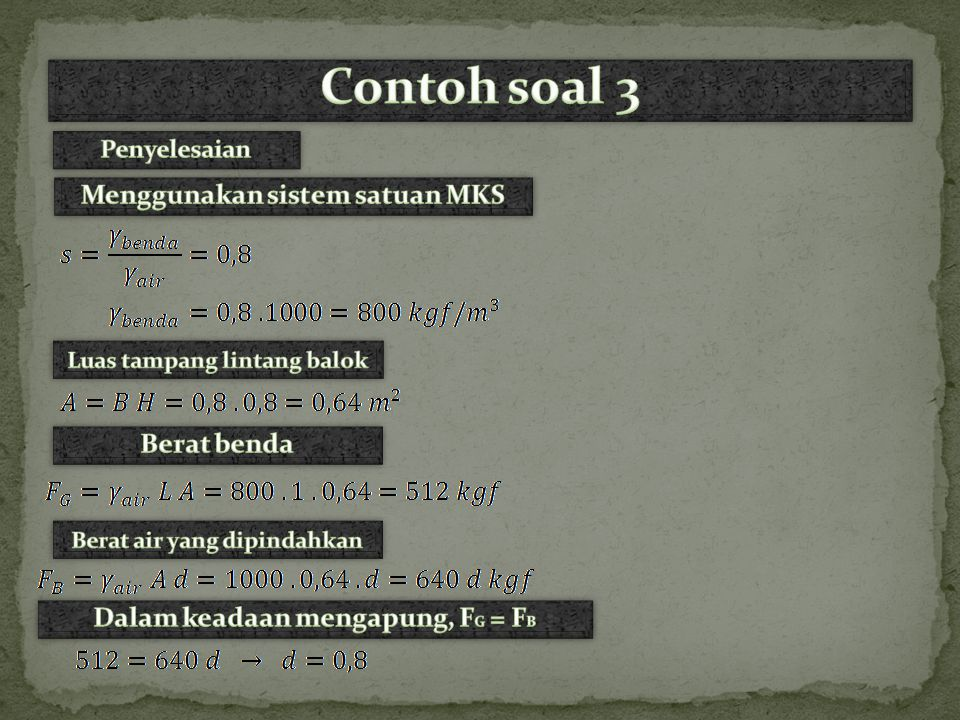 Contoh soal 3 Menggunakan sistem satuan MKS Berat benda