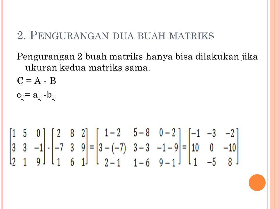 2. Pengurangan dua buah matriks