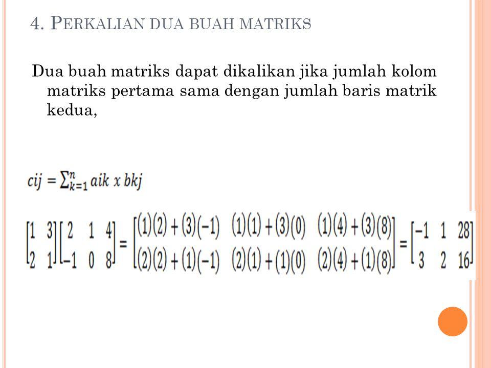4. Perkalian dua buah matriks