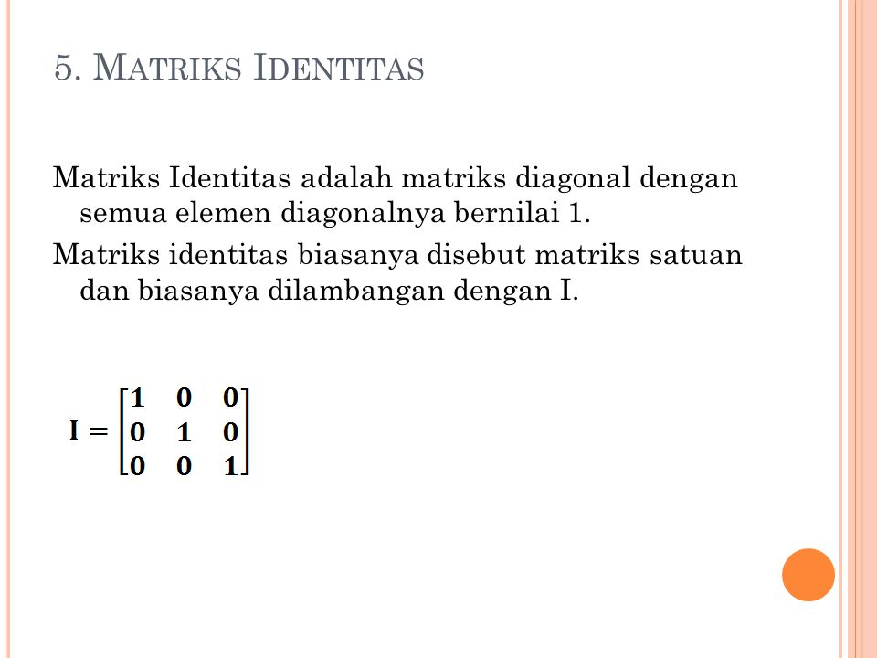 5. Matriks Identitas