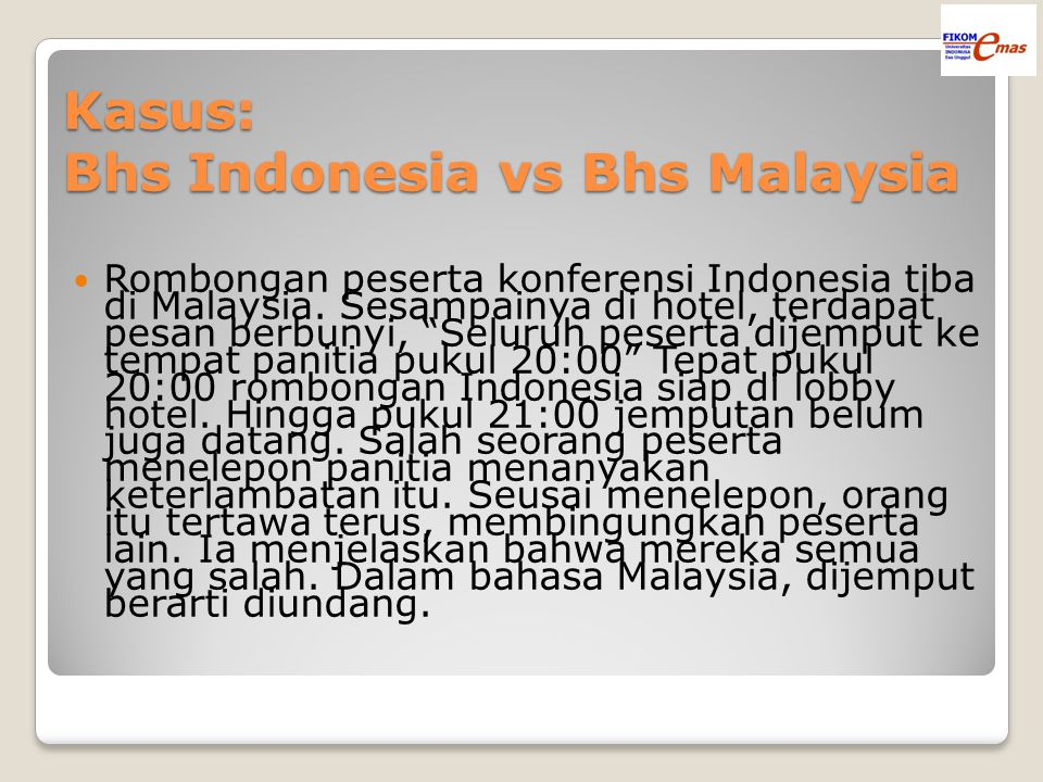 Kasus: Bhs Indonesia vs Bhs Malaysia