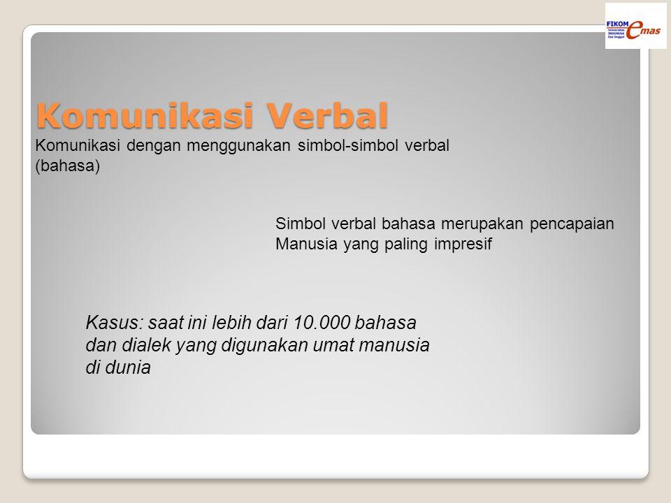 Komunikasi Verbal Kasus: saat ini lebih dari 10.000 bahasa