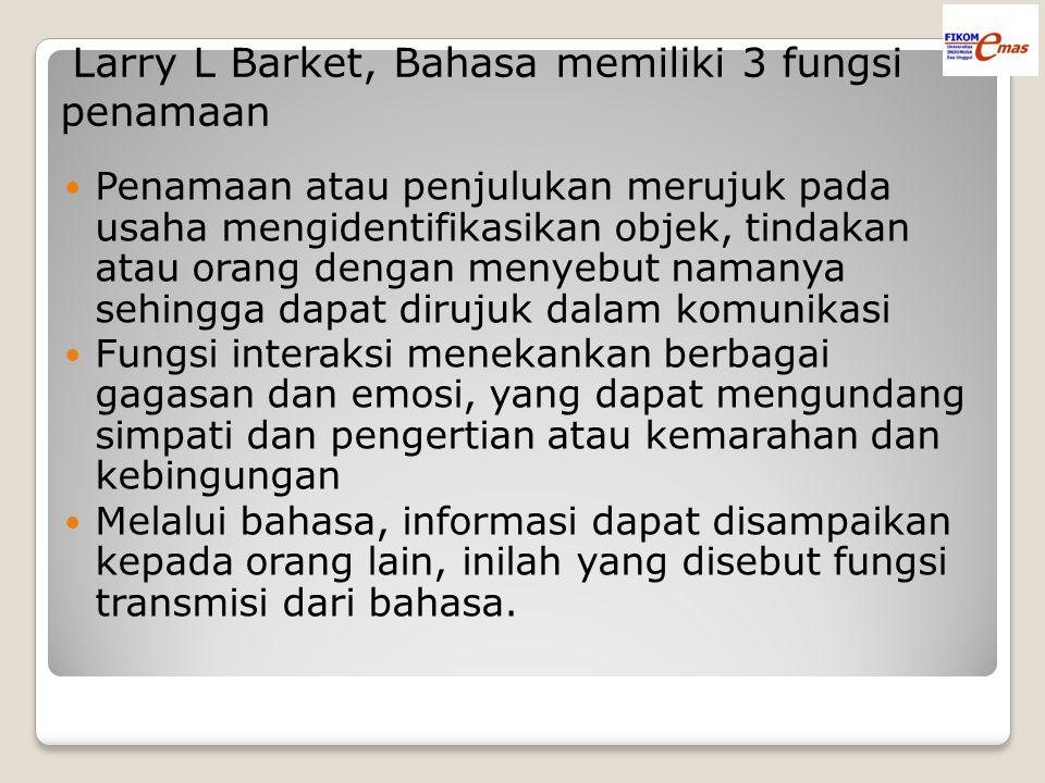 Larry L Barket, Bahasa memiliki 3 fungsi penamaan