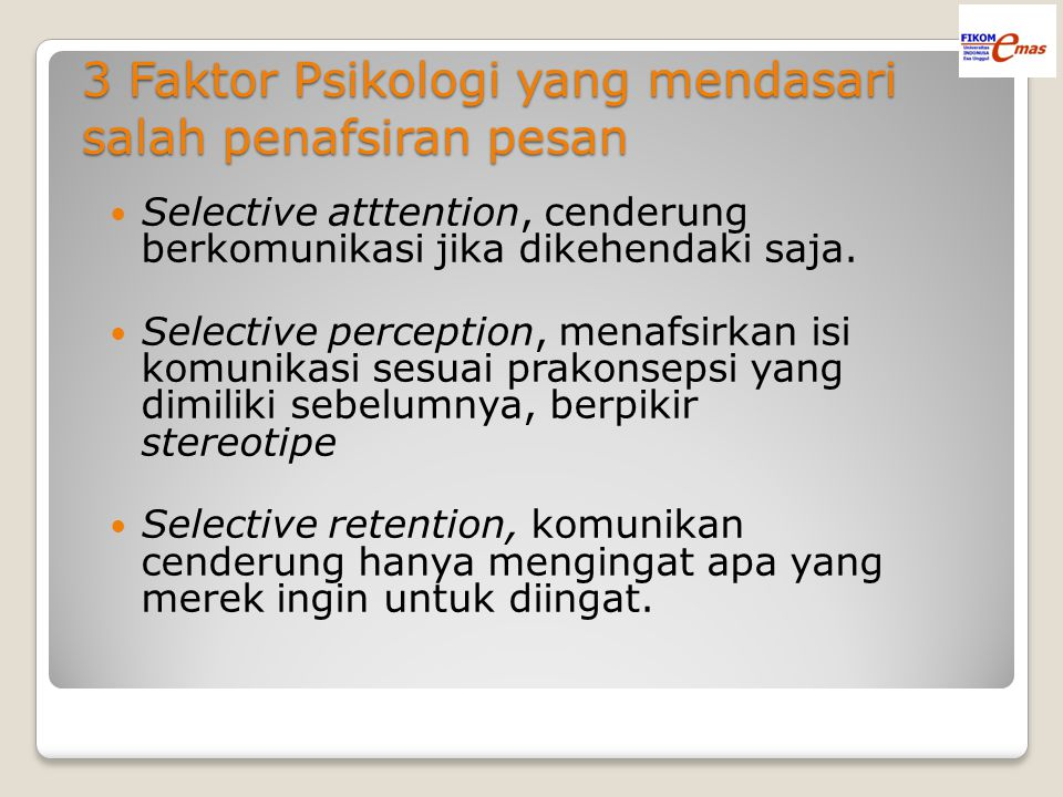 3 Faktor Psikologi yang mendasari salah penafsiran pesan