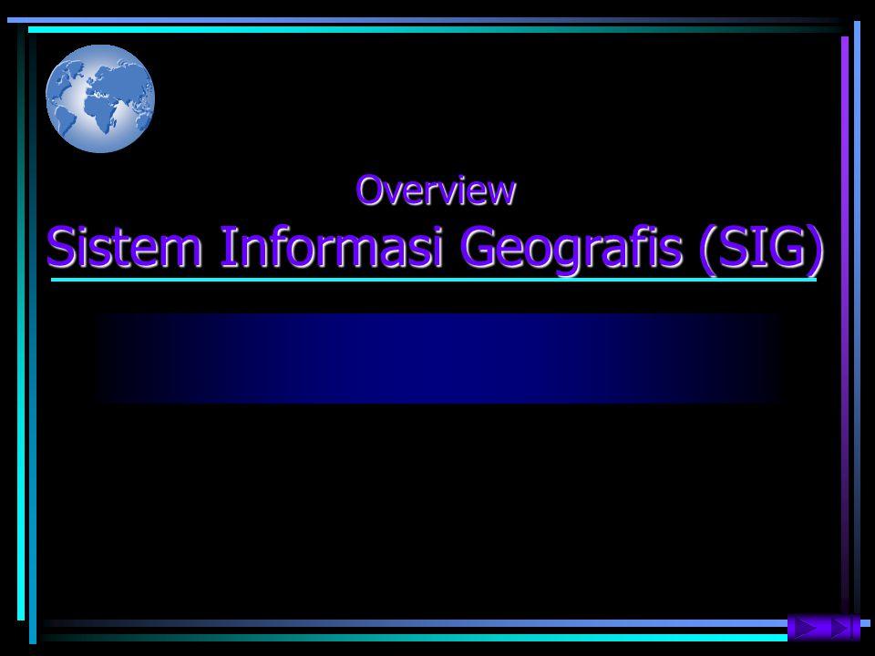 Sistem Informasi Geografis (SIG)