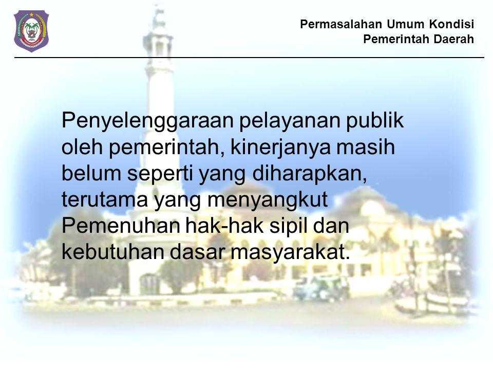 Permasalahan Umum Kondisi Pemerintah Daerah