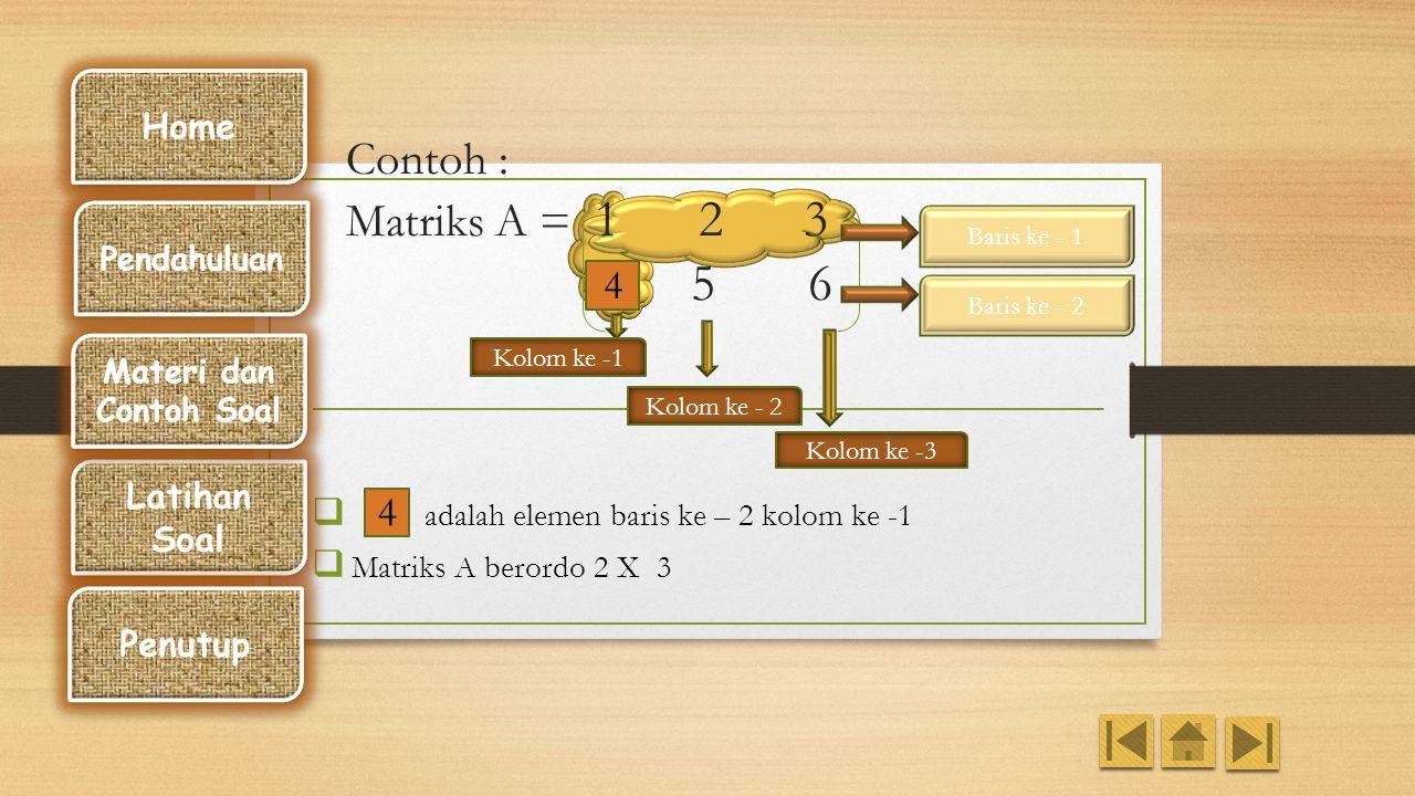 adalah elemen baris ke – 2 kolom ke -1 Matriks A berordo 2 X 3