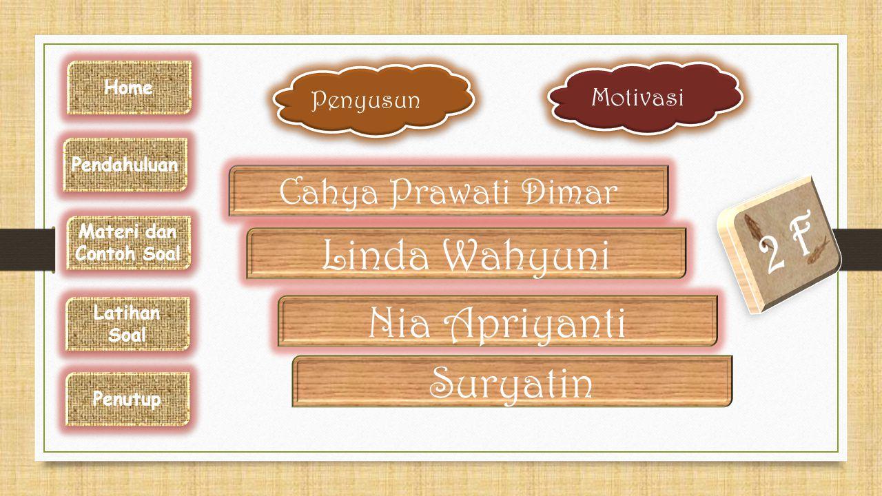 2 F Linda Wahyuni Nia Apriyanti Suryatin Cahya Prawati Dimar Motivasi