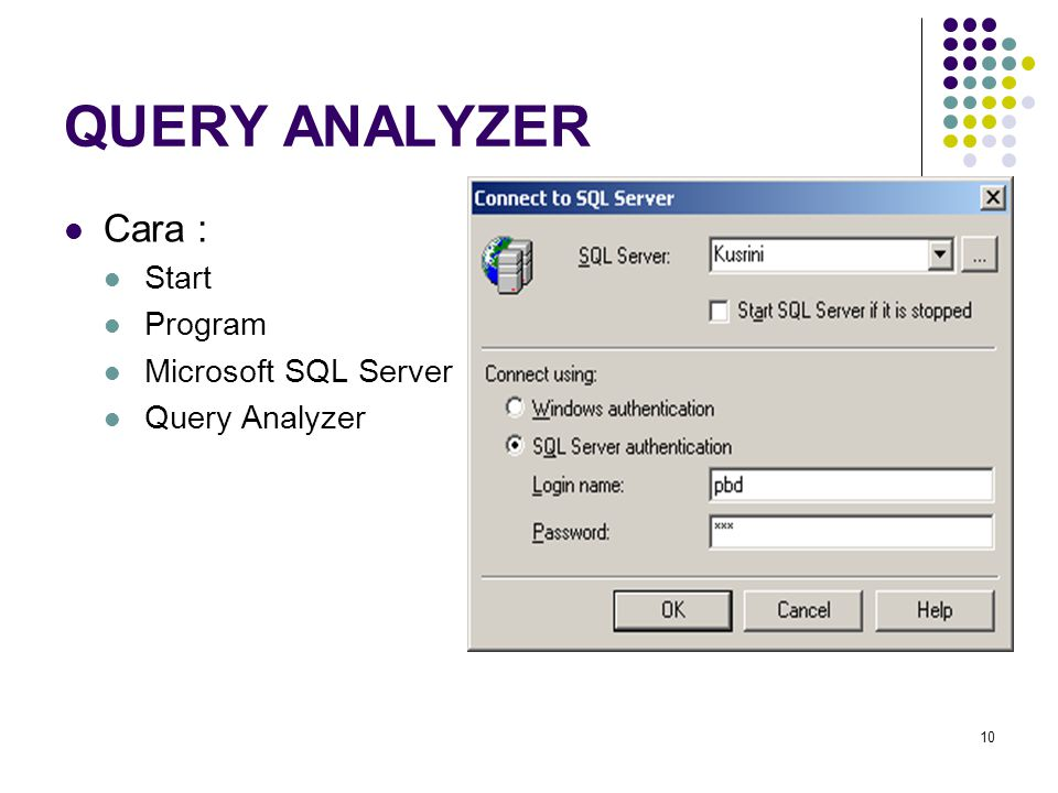 QUERY ANALYZER Cara : Start Program Microsoft SQL Server
